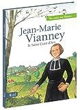 Jean-Marie Vianney, le Saint Curé d'Ars