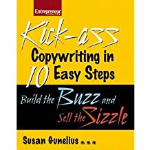 [(Kickass Copywriting in 10 Easy Steps: Build the Buzz and Sell the Sizzle )] [Author: Susan M. Gunelius] [Sep-2008]