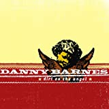 Songtexte von Danny Barnes - Dirt on the Angel