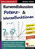Kurvendiskussion / Potenz- & Wurzelfunktionen: Kopiervorlagen zum Einsatz in der SEK II