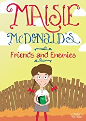 Maisie McDonald's Friends and Enemies (Book for Children Age 7+)