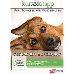Der Ratgeber für Hundehalter - Gesundheit & Erziehung