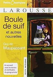 Boule de Suif: Et Autres Nouvelles (Petits Classiques Larousse Texte Integral)