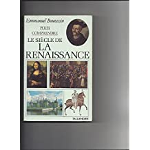 Pour comprendre le siècle de la Renaissance
