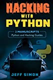 Hacking With Python: Python and Hacking Guides