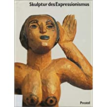 Skulptur des Expressionismus