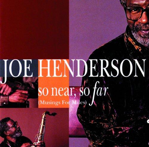 So Near, So Far (Joe Near Henderson So)