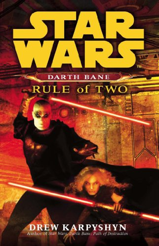 Darth Bane : rule of two: a novel of the Old Republic