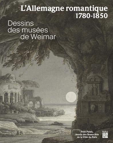 L'Allemagne romantique 1780-1850 : Dessins du musée de Weimar par Collectif,Hermann Mildenberger,Petra Maisak,Markus Bertsch,Reinhard Wegner