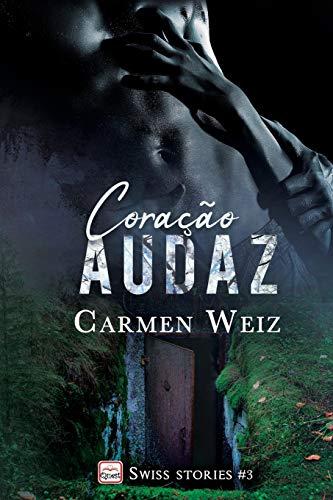 Coração Audaz (Swiss Stories #3): Um romance suspence policial para adultos (mistério e hot) made in Switzerland - versão Best Kindle ebook
