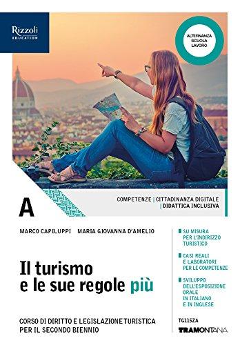 Il turismo e le sue regole più. Per le Scuole superiori. Con ebook. Con espansione online