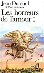 Les Horreurs de l'amour, tome 1 de Jean Dutourd