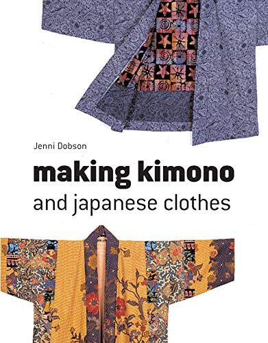 Making Kimono and Japanese Clothes (English Edition)