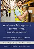 WMS Warehouse Management System Grundlagenwissen: Microsoft Dynamics 365 for Operations/Microsoft Dynamics AX 2012 R3