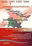 Logos Universalitate Educatie Mentalitate Noutate. Sectiunea Stiinte Sociale (Lumen International Conference 2011)