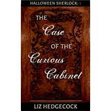 The Case of the Curious Cabinet: A Sherlock Holmes short story (Halloween Sherlock Book 3) (English Edition)