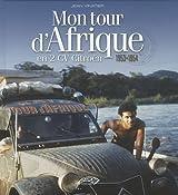 Mon tour d'Afrique en 2 CV Citroën (1953-1954)