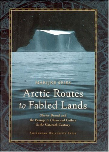 arctic-routes-to-fabled-lands-olivier-brunel-and-the-passage-to-china-and-cathay-in-the-sixteenth-ce