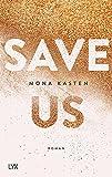 Save Us (Maxton Hall Reihe, Band 3) von Mona Kasten