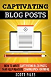 Captivating Blog Posts: How To Write Captivating Blog Posts That Keep Readers Coming Back For More (English Edition)