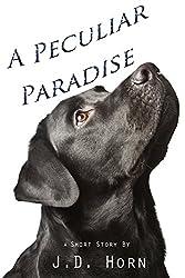 A Peculiar Paradise: A Short Story