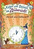 Malen und Rätseln im Zauberwald - Uhrzeit und Zeitbegriff: Lernspiele für die Vorschule ab 5 Jahre