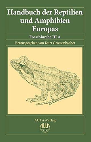 Handbuch der Reptilien und Amphibien Europas, Band 5/IIIA: Froschlurche (Anura) IIIA, (Ranidae I)