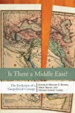 Is There a Middle East?: The Evolution of a Geopolitical Concept (English Edition)