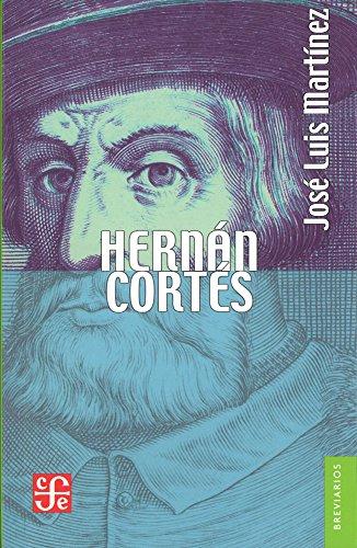 Hernán Cortés (Versión abreviada) (Breviarios) por Jose Luis Martínez