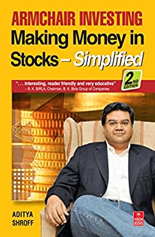 Armchair Investing: Making Money in Stocks – Simplified (2nd Edition) by [Shroff, Aditya]