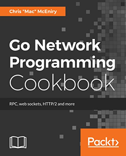 Go Network Programming Cookbook