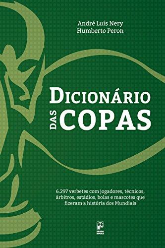 Dicionário das copas (Portuguese Edition) por André Luís Nery