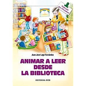 Animar a leer desde la biblioteca (Materiales para educadores)