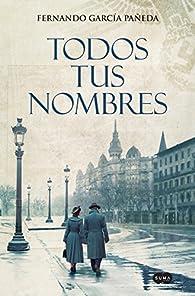 Todos tus nombres par Fernando García Pañeda