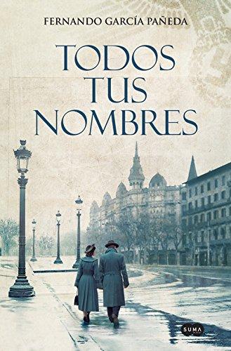 Todos Tus Nombres / All Your Names por Fernando Garcia Paneda