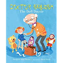 (DOCTOR SQUASH THE DOLL DOCTOR ) By Brown, Margaret Wise (Author) Hardcover Published on (10, 2010)