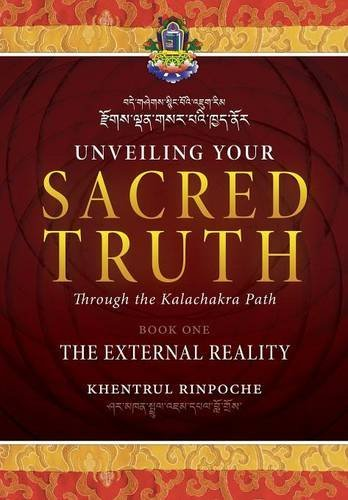 Unveiling Your Sacred Truth through the Kalachakra Path, Book One: The External Reality by Shar Khentrul Jamphel Lodr?? (2016-01-01)