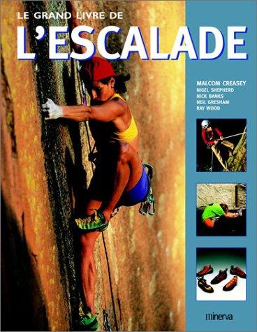 Le Grand Livre de l'escalade par Malcom Creasey