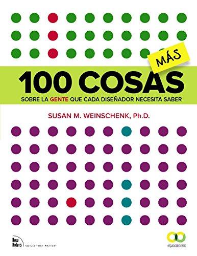 100 cosas MÁS sobre la gente que cada diseñador necesita saber (Espacio De Diseño) por Susan M. Weinschenk