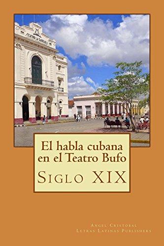 Habla cubana en el teatro bufo: Siglo XIX por Angel Cristobal