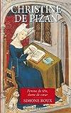 Christine de Pizan : femme de tête, dame de coeur | Roux, Simone (1934-....,). Auteur