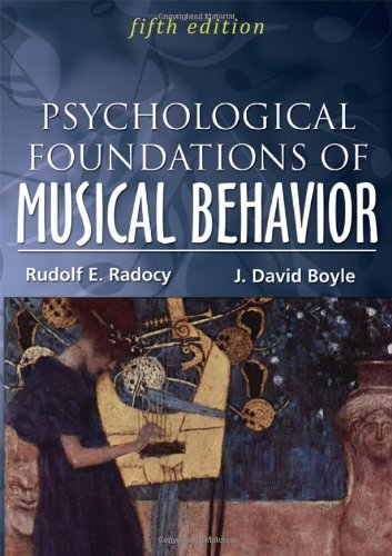 Psychological Foundations of Musical Behavior by Rudolph E. Radocy (2012-10-02)