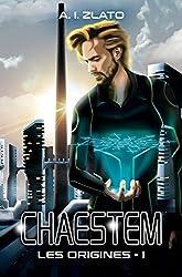 Chaestem : Les Origines - I: Une saga d'anticipation SF (Le Cycle des Espaces – livres de Hard Science Fiction Française cyberpunk t. 1)