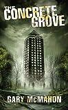 The Concrete Grove (The Concrete Grove Trilogy)