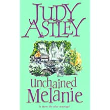 Unchained Melanie by Judy Astley (2002-03-04)