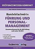 Handelsfachwirte: Führung und Personalmanagement: Zusammenfassung für die IHK-Klausur