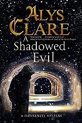 Shadowed Evil, A: A Medieval Mystery (A Hawkenlye Mystery)