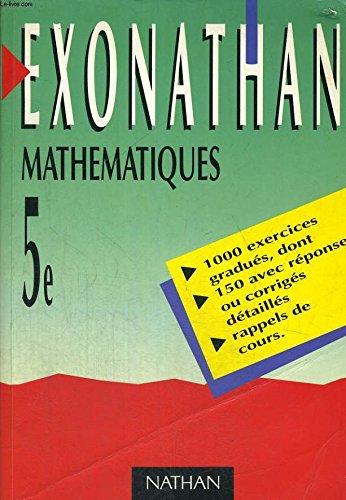 Mathématiques, 5e : 1000 exercices gradués.