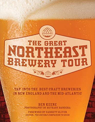 Great Northeast Brewery Tour: Tap into the Best Craft Breweries in New England and the Mid-Atlantic -
