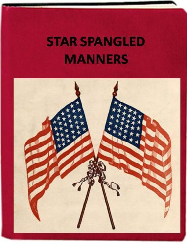 Star Spangled Manners - How to Display the American Flag